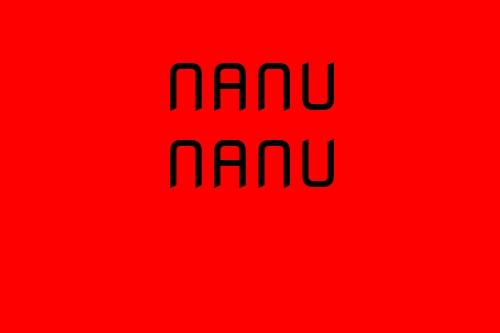 Nanu Nanu Loves You